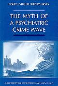 Myth Of A Psychiatric Crime Wave Public Perception, Juror Research, And Mental Illness