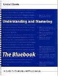 Mastering and Understanding Bluebook Citationbook A Guide for Students and Practitioners