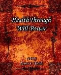 Health Through Will Power