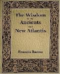 Wisdom of the Ancients And New Atlantis 1886