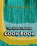 Mary Frances Cook Book Or, Adventures Among the Kitchen People
