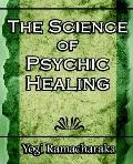 Science of Psychic Healing Body and Mind