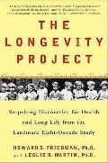 Longevity Project : Surprising Discoveries for Health and Long Life from the Landmark Eight ...