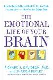 The Emotional Life of Your Brain: How Its Unique Patterns Affect the Way You Think, Feel, an...