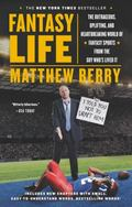Fantasy Life : The Outrageous, Uplifting, and Heartbreaking World of Fantasy Sports from the...