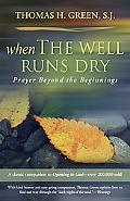 When the Well Runs Dry Prayers Beyond the Beginnings