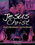Jesus Christ: Gods Revelation to the World