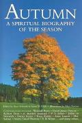 Autumn A Spiritual Biography of the Season