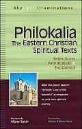 Philokalia The Eastern Christian Spiritual Texts--selections Annotated & Explained