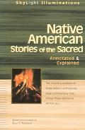 Native American Stories of the Sacred Annotated & Explained