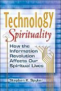 Technology & Spirituality How the Information Revolution Affects Our Spiritual Lives