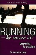 Running - the Sacred Art Preparing to Practice