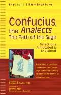 Confucius, the Analects : The Path of the Sage--Selections Annotated and Explained