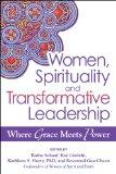 Women, Spirituality, and Transformative Leadership: Where Grace Meets Power