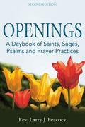 Openings, 2nd Edition : A Daybook of Saints, Sages, Psalms and Prayer Practices