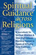 Spiritual Guidance Across Religions : A Sourcebook for Spiritual Directors and Other Profess...