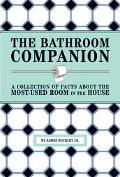 Bathroom Companion A Collection of Facts About the Most-Used Room in the House