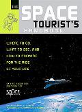 Space Tourist's Handbook Where to Go, What to See, And How to Prepare for the Ride of Your Life