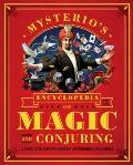 Mysterio's Encyclopedia of Magic and Conjuring : A Complete Compendium of Astonishing Illusions