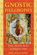 Gnostic Philosophy From Ancient Persia to Modern Times