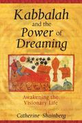 Kabbalah and the Power of Dreaming Awakening the Visionary Life