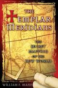 Templar Meridians The Secret Mapping of the New World
