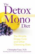 Detox Mono Diet The Miracle Grape Cure And Other Cleansing Diets