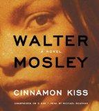 Cinnamon Kiss: A Novel (Easy Rawlins Mysteries)