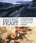 Pacific Feast : A Cook's Guide to West Coast Foraging and Cuisine