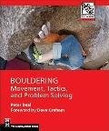 Bouldering : Movement, Tactics, and Problem Solving