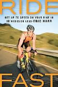 Ride Fast Get Up to Speed on Your Bike in 10 Weeks or Less