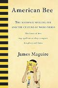 American Bee The National Spelling Bee And the Culture Of Word Nerds The Lives Of Five Top S...