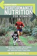 Runner's World Performance Nutrition for Runners How to Fuel Your Body for Stronger Workouts...