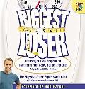 Biggest Loser The Weight-Loss Program to Transform Your Body, Health, And Life - Adapted fro...
