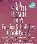 South Beach Diet Parties & Holidays Cookbook Healthy Recipes for Entertaining Family And Fri...