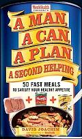 Man, A Can, A Plan A Second Helping 50 Fast Meals to Satisfy Your Healthy Appetite