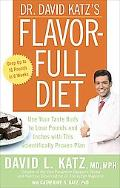 Dr. David Katz's Flavor-full Diet Use Your Tastebuds to Lose Pounds and Inches With This Sci...