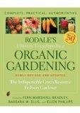 Rodale's Ultimate Encyclopedia of Organic Gardening: The Indispensible Green Resource for Ev...