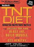 Men's Health TNT Diet: The Explosive New Plan to Blast Fat, Build Muscle, and Get Healthy in...
