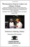 Pharmaceutical Quality Control Lab Library Edition: GMP (Good Manufacturing Practices) Train...