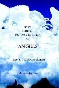 Great Encyclopedia of Angels The Truth About Angels