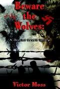 Beware the Wolves A Soviet Wwii Story