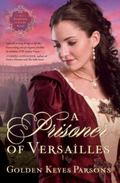 A Prisoner of Versailles (Darkness to Light Series)