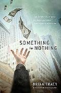 Something for Nothing The All-consuming Desire That Turns the American Dream into a Social N...