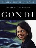 Condi The Life of a Steel Magnolia