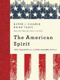 American Spirit : The Virtues and Values that Make Us Great