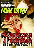 Monster at Our Door The Global Threat of Avian Flu