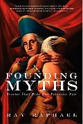 Founding Myths Stories That Hide Our Patriotic Past