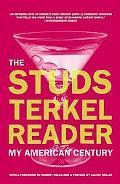 Studs Terkel Reader My American Century
