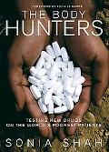 Body Hunters: Testing New Drugs on the World's Poorest Patients